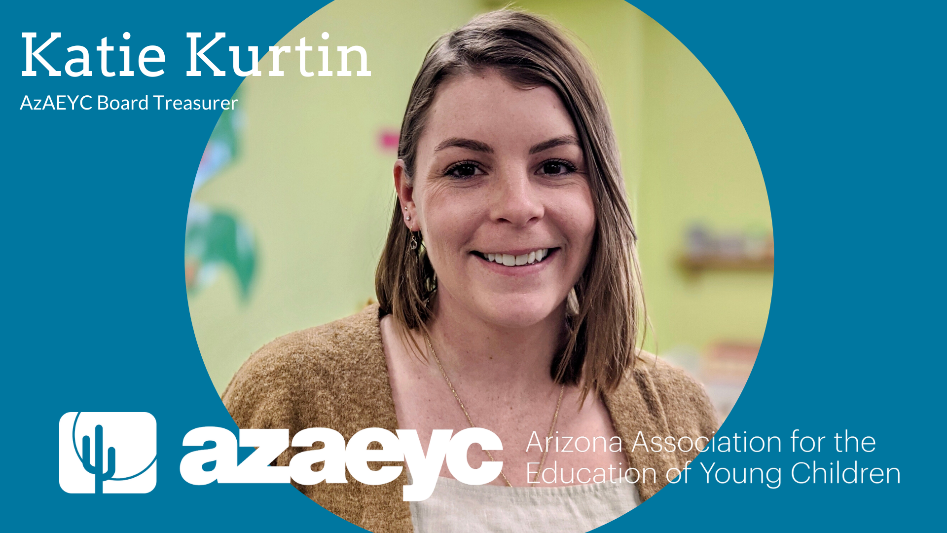 You are currently viewing Meet Katie Kurtin: AzAEYC Governing Board Treasurer